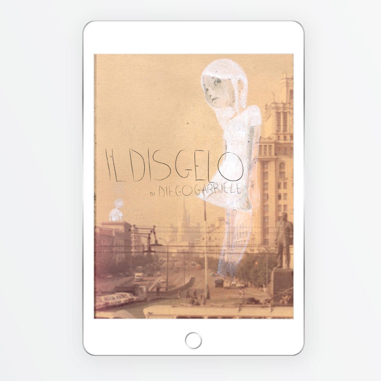 Il Disgelo artbook ebook illustrato di Diego Gabriele